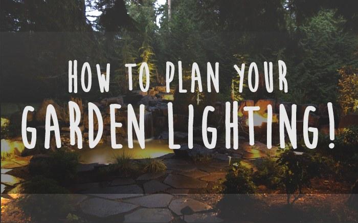 Planning your Garden Lighting!